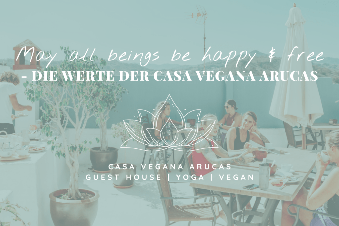 May all beings be free and happy - Die Werte der Casa Vegana Arucas